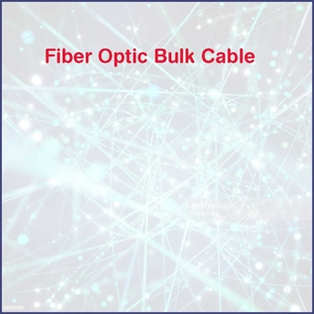 Fiber Optic Bulk Cable